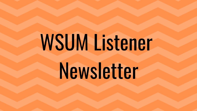 WSUM Listener Newsletter
